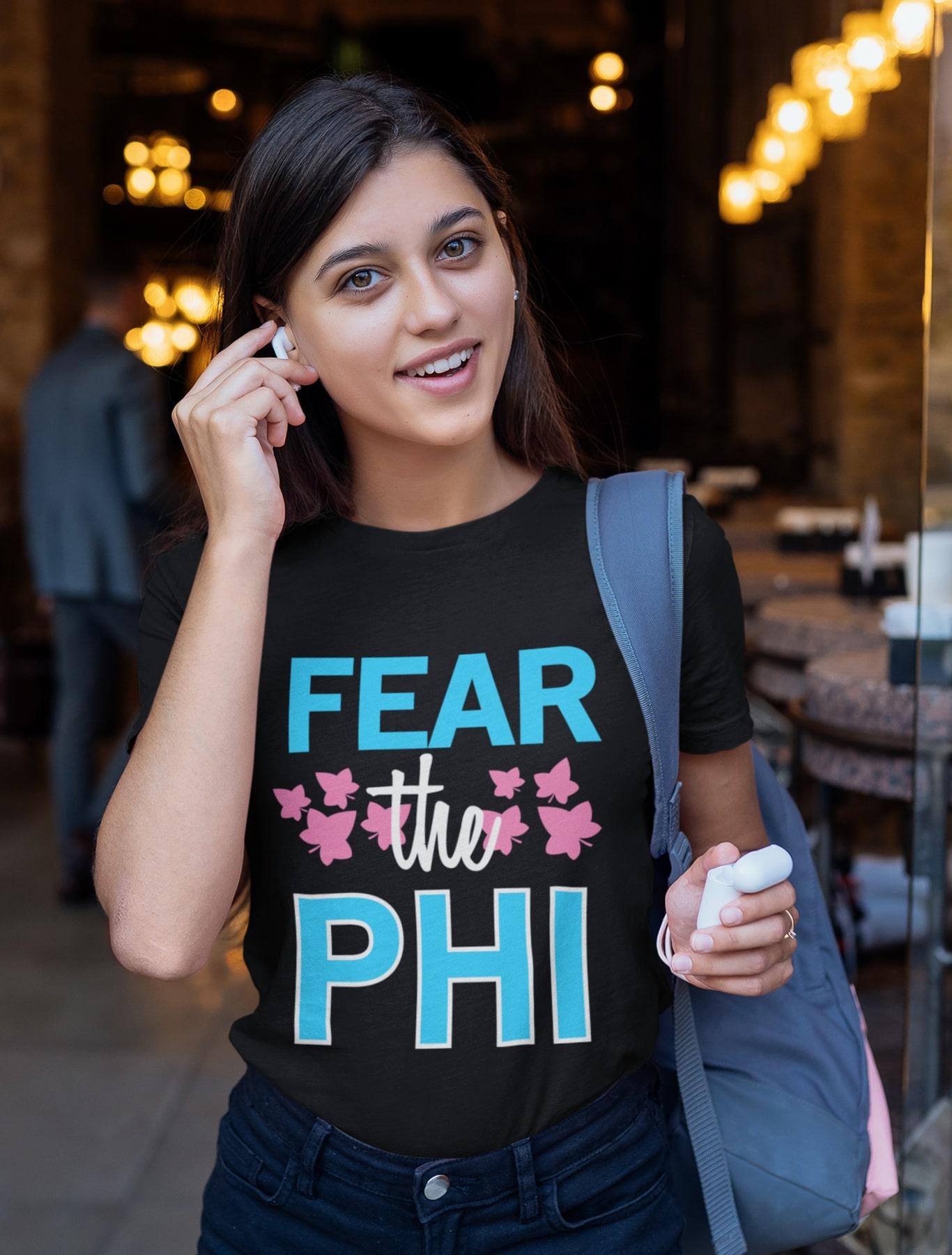 Alpha Phi Fear The Phi